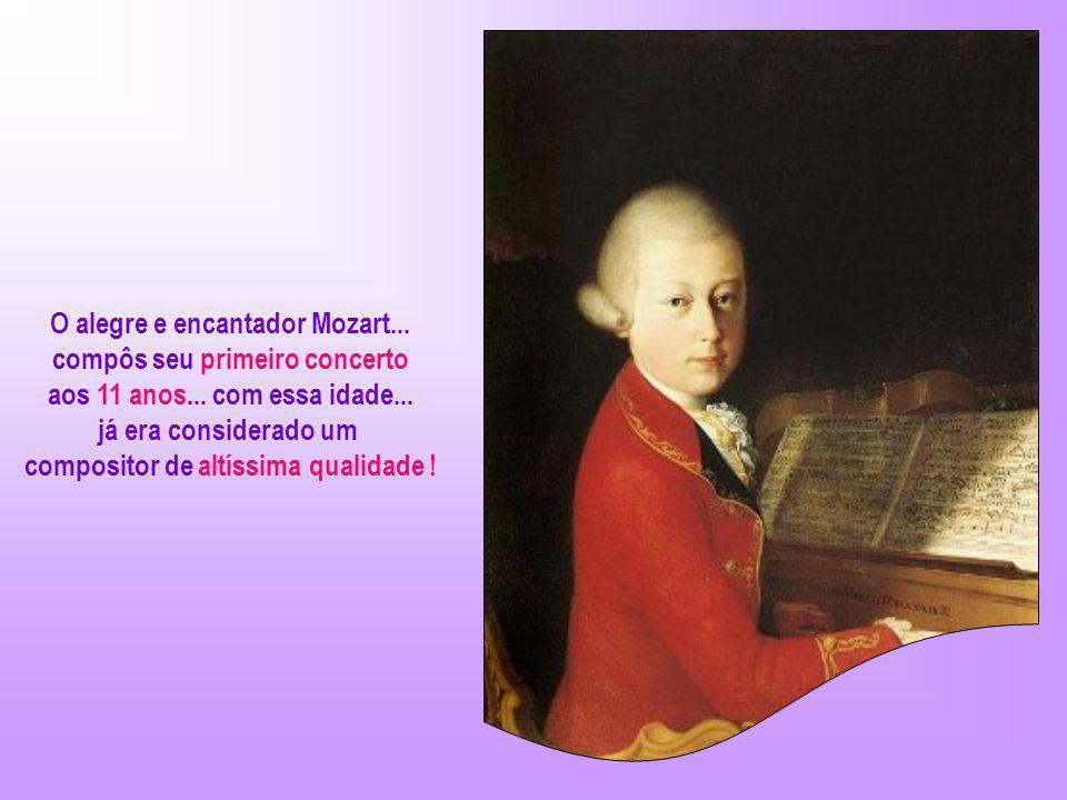 O alegre e encantador Mozart... compôs seu primeiro concerto