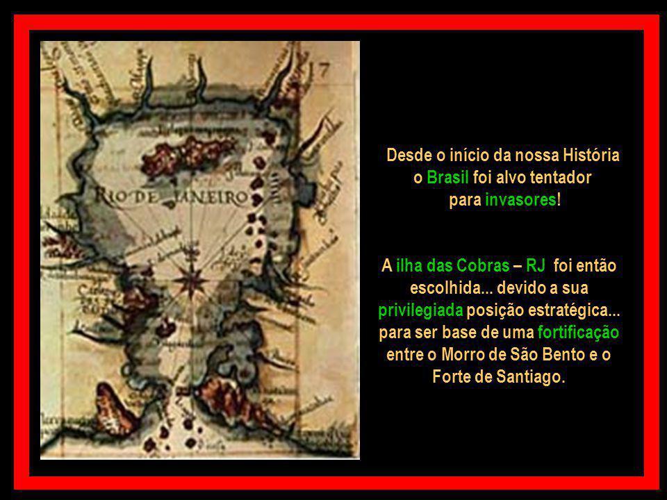 Desde o início da nossa História o Brasil foi alvo tentador