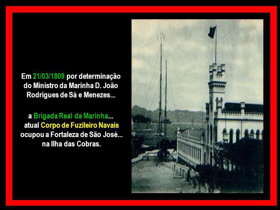 do Ministro da Marinha D. João Rodrigues de Sá e Menezes...