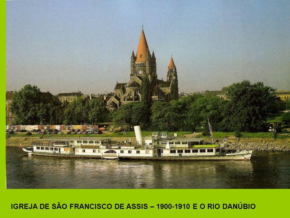 IGREJA DE SÃO FRANCISCO DE ASSIS – 1900-1910 E O RIO DANÚBIO