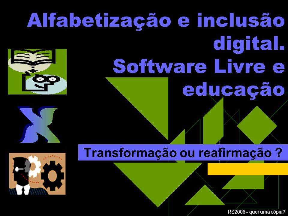 Alfabetização e inclusão digital. Software Livre e educação
