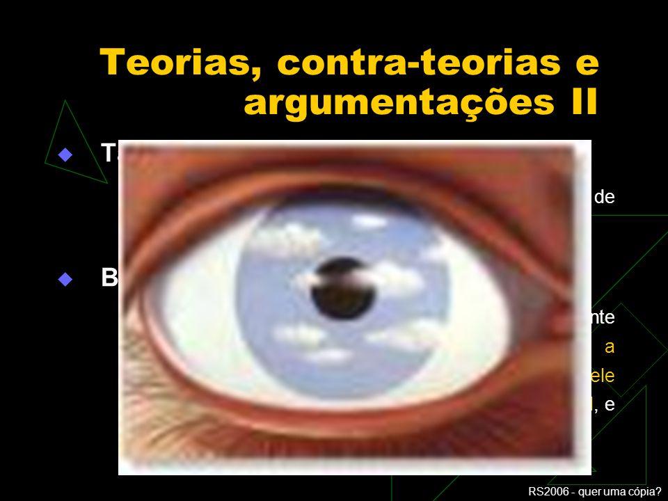 Teorias, contra-teorias e argumentações II