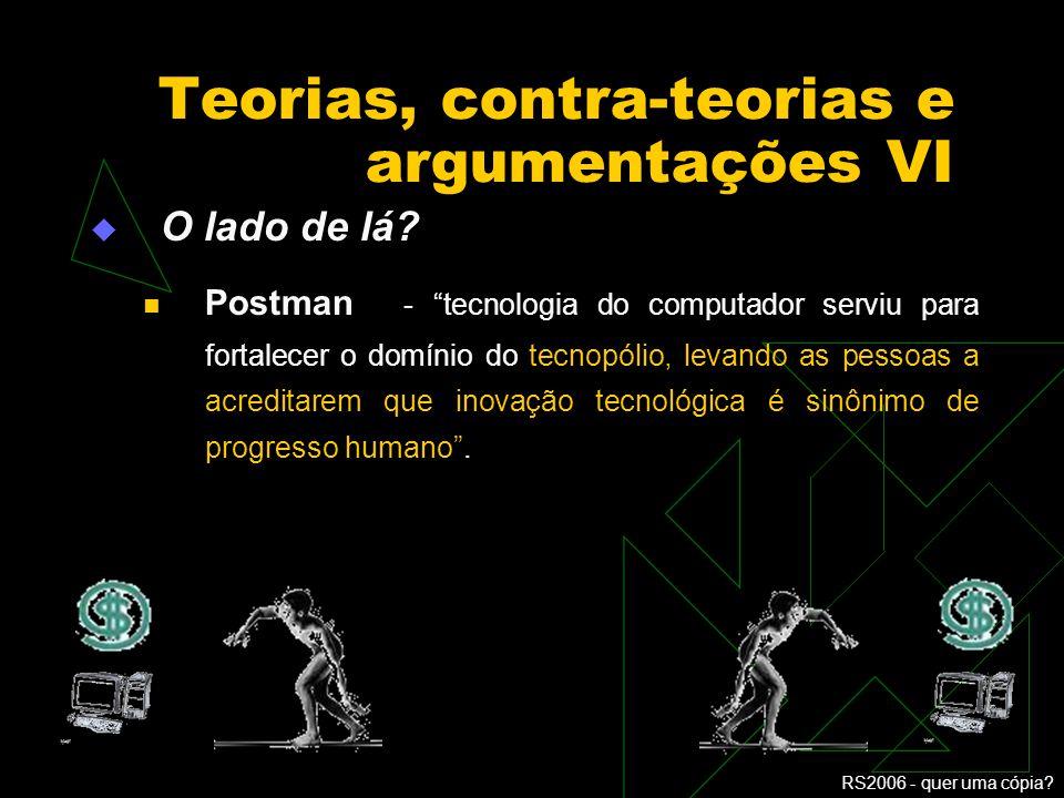 Teorias, contra-teorias e argumentações VI