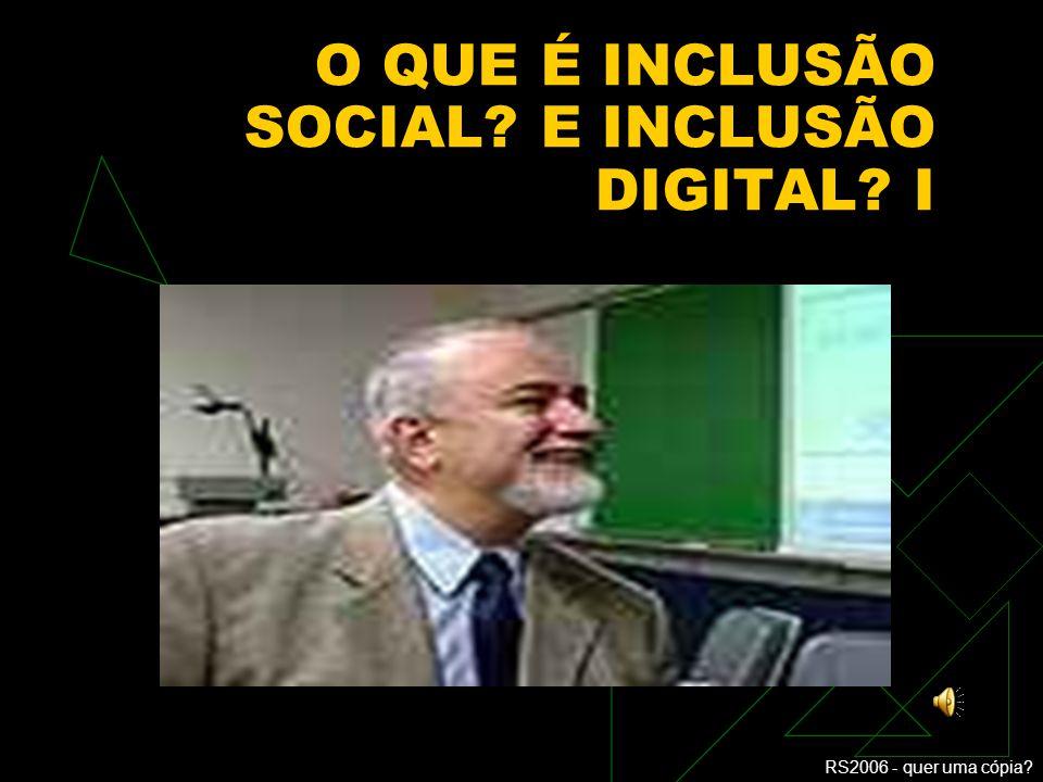O QUE É INCLUSÃO SOCIAL E INCLUSÃO DIGITAL I