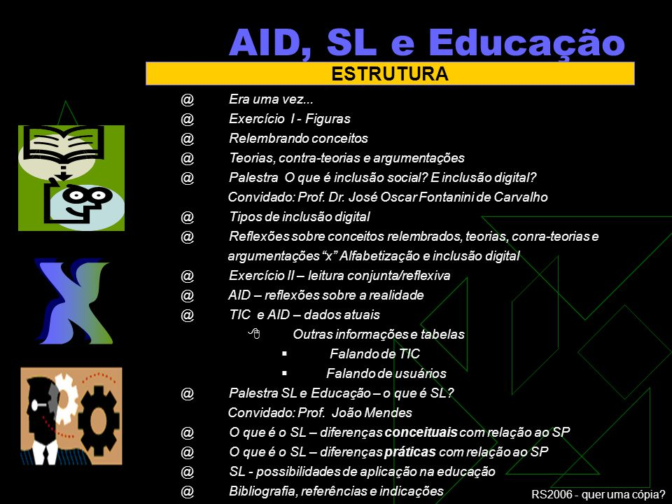 X AID, SL e Educação ESTRUTURA Era uma vez... Exercício I - Figuras