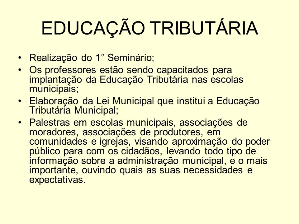 EDUCAÇÃO TRIBUTÁRIA Realização do 1° Seminário;