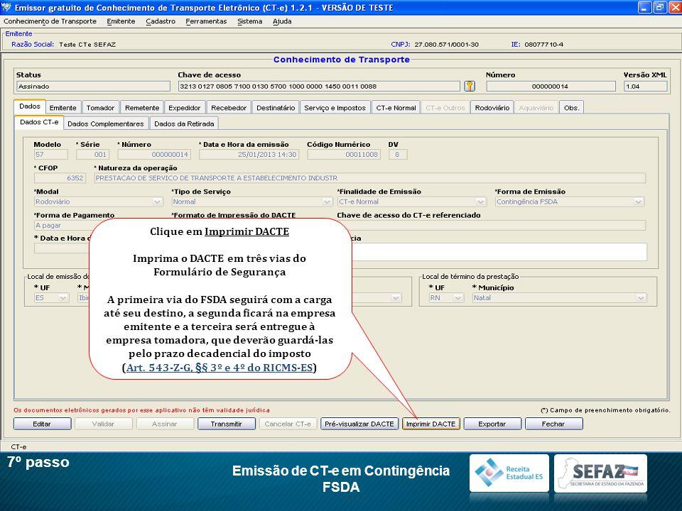 7º passo Emissão de CT-e em Contingência FSDA Clique em Imprimir DACTE