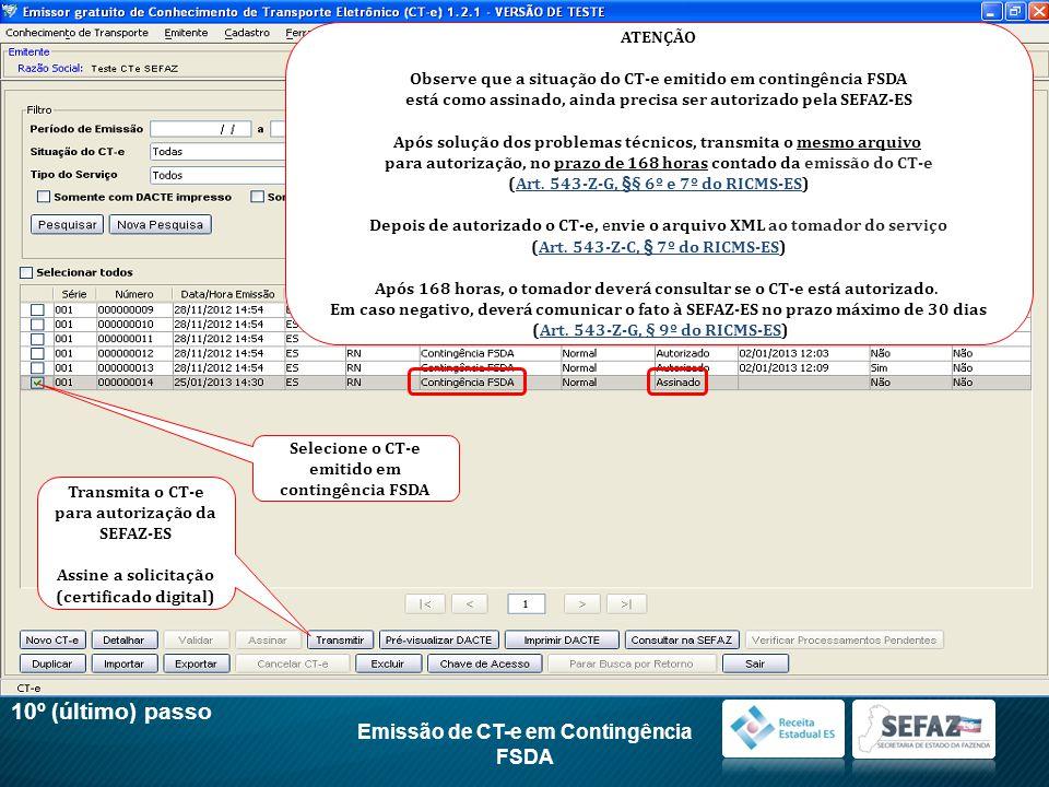 10º (último) passo Emissão de CT-e em Contingência FSDA ATENÇÃO