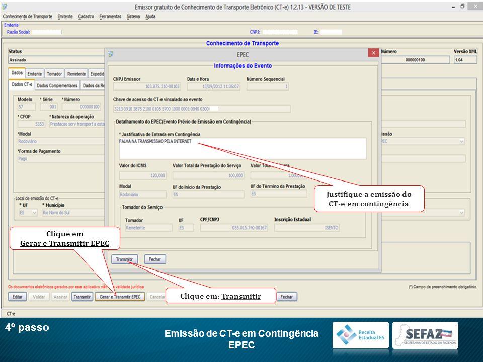 4º passo Emissão de CT-e em Contingência EPEC Justifique a emissão do