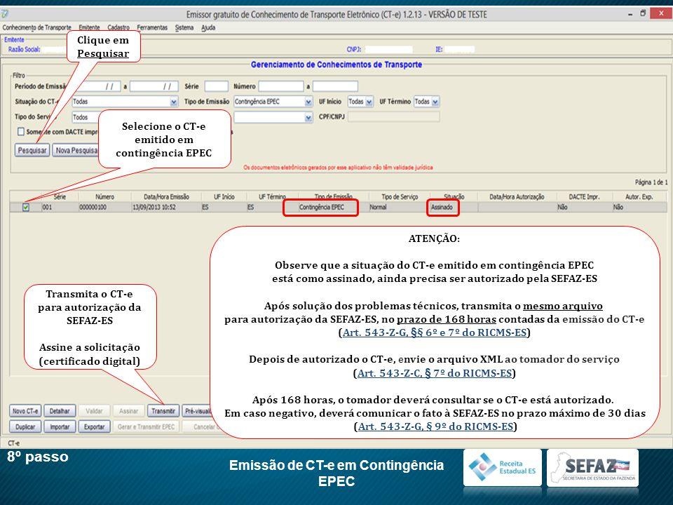 8º passo Emissão de CT-e em Contingência EPEC Clique em Pesquisar
