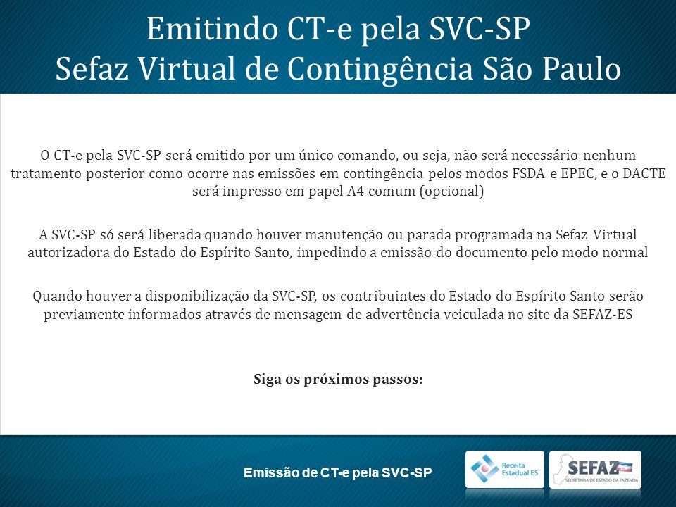 Siga os próximos passos: Emissão de CT-e pela SVC-SP