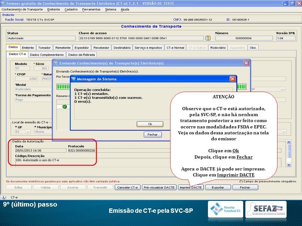 9º (último) passo Emissão de CT-e pela SVC-SP ATENÇÃO