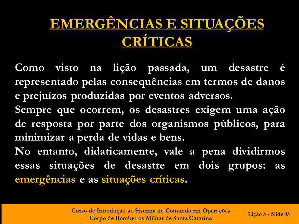 EMERGÊNCIAS E SITUAÇÕES CRÍTICAS