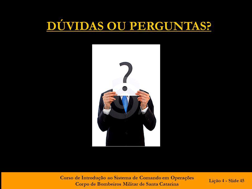 DÚVIDAS OU PERGUNTAS Lição 4 - Slide 45
