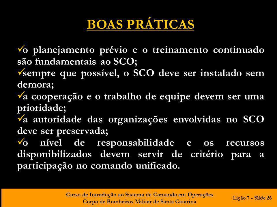 BOAS PRÁTICAS o planejamento prévio e o treinamento continuado são fundamentais ao SCO; sempre que possível, o SCO deve ser instalado sem demora;