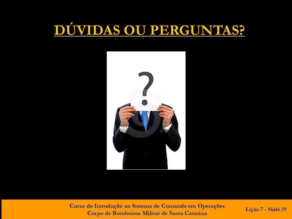 DÚVIDAS OU PERGUNTAS Lição 7 - Slide 29