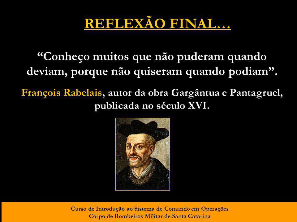 REFLEXÃO FINAL… Conheço muitos que não puderam quando deviam, porque não quiseram quando podiam .