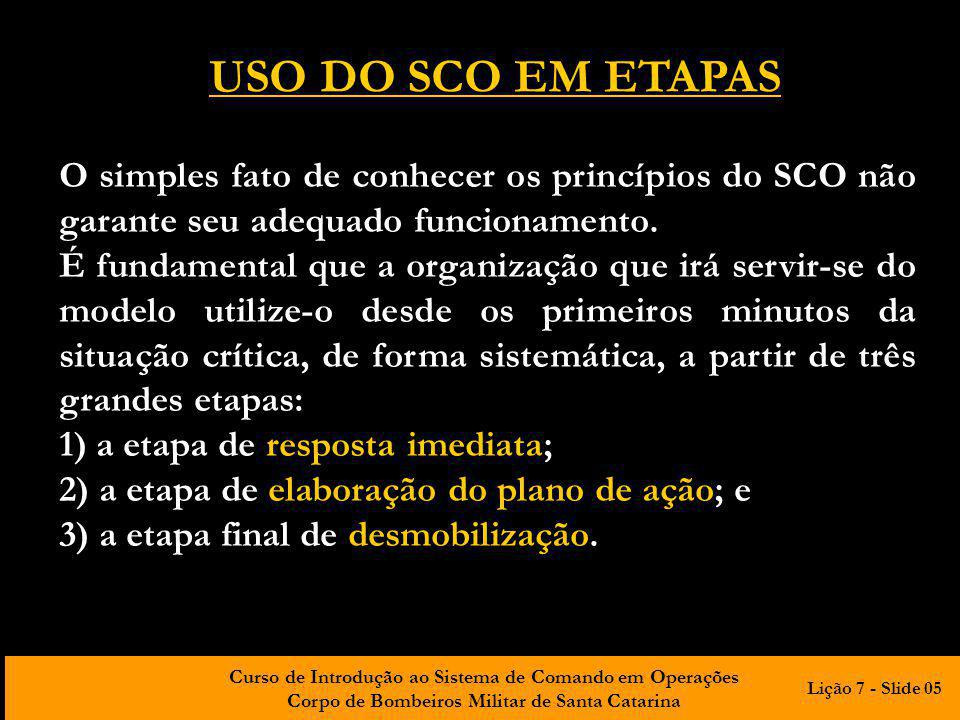 USO DO SCO EM ETAPAS O simples fato de conhecer os princípios do SCO não garante seu adequado funcionamento.
