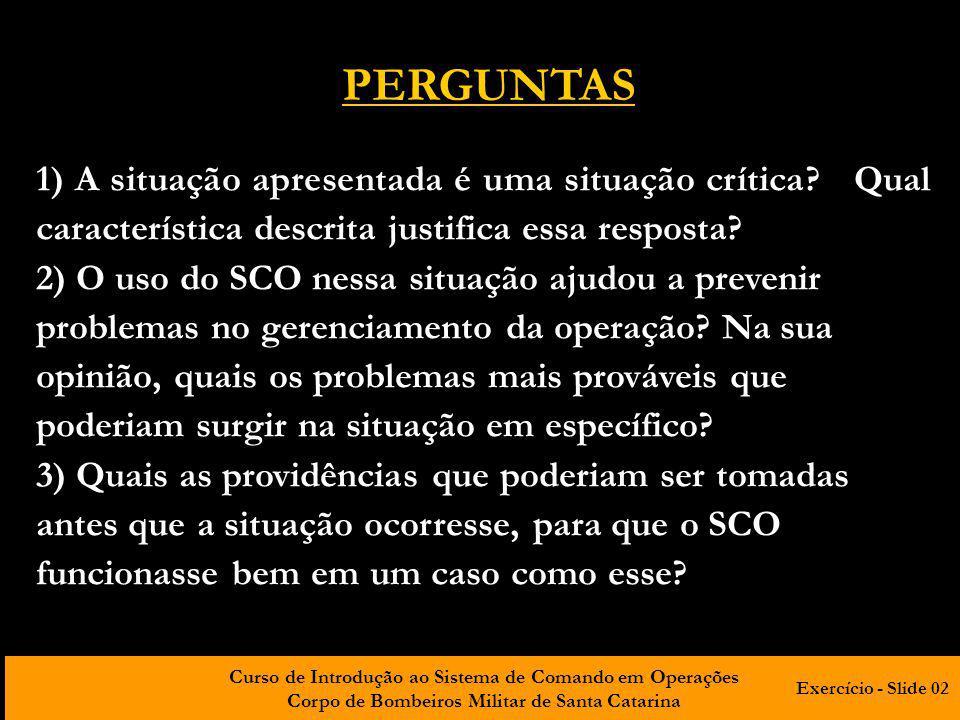 PERGUNTAS 1) A situação apresentada é uma situação crítica Qual característica descrita justifica essa resposta