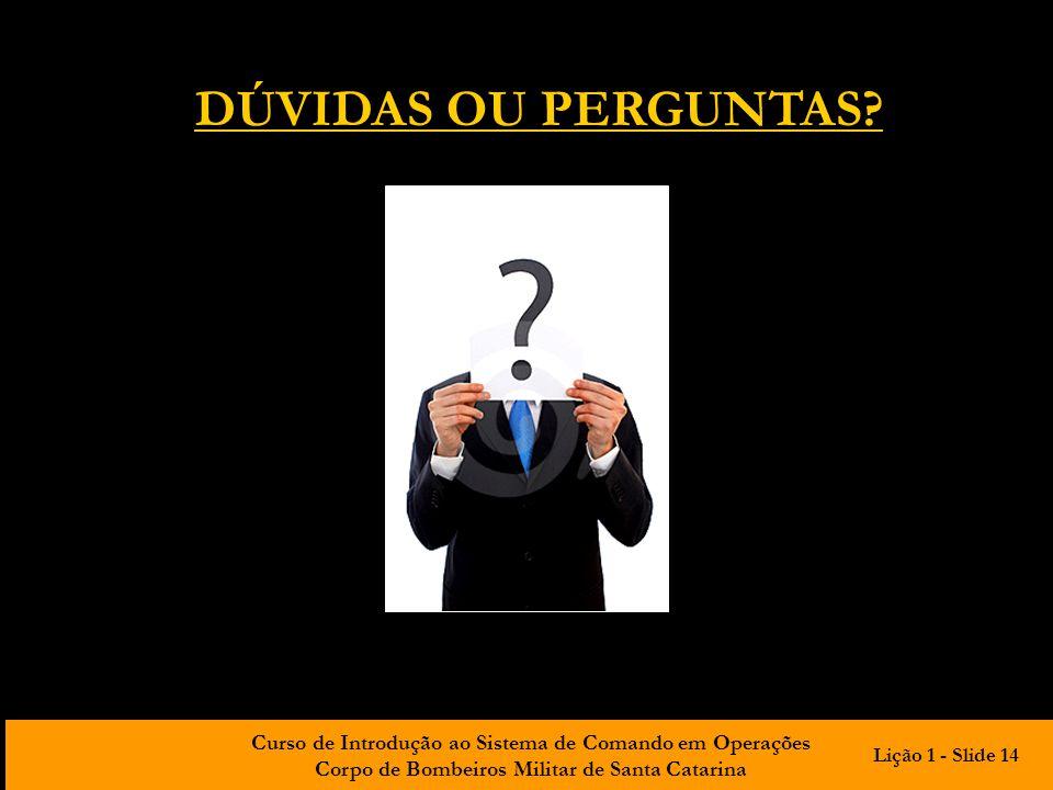 DÚVIDAS OU PERGUNTAS Lição 1 - Slide 14
