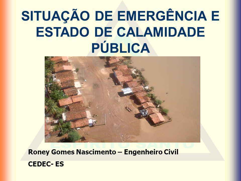 SITUAÇÃO DE EMERGÊNCIA E ESTADO DE CALAMIDADE PÚBLICA