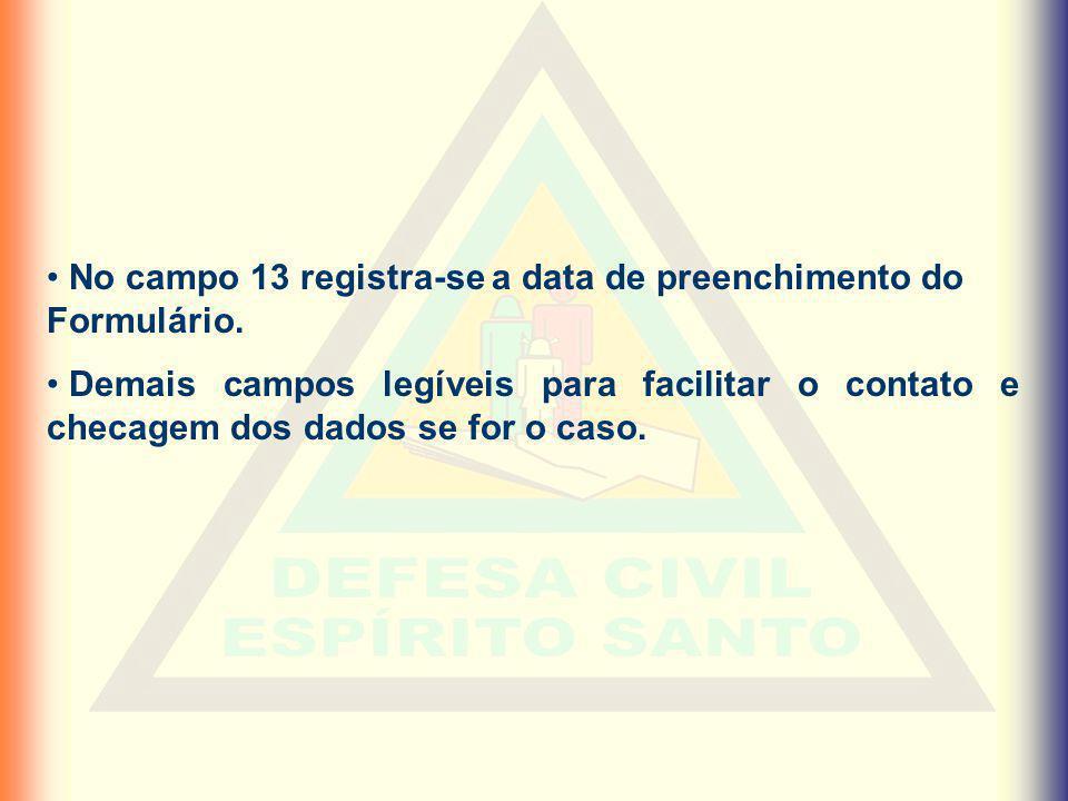 No campo 13 registra-se a data de preenchimento do Formulário.