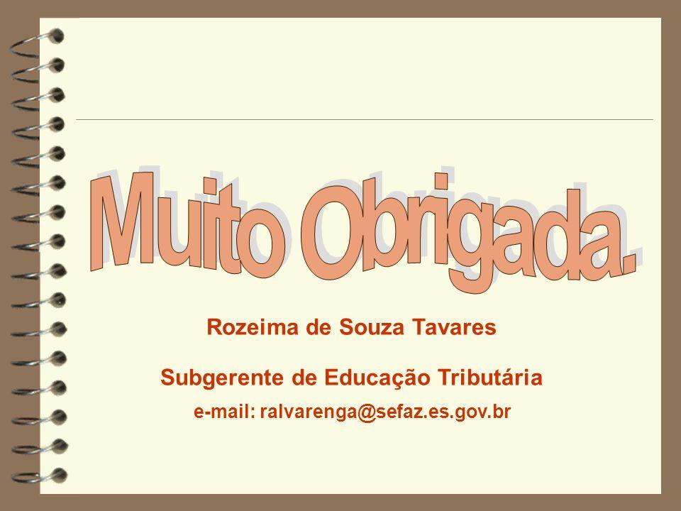 Muito Obrigada. Rozeima de Souza Tavares