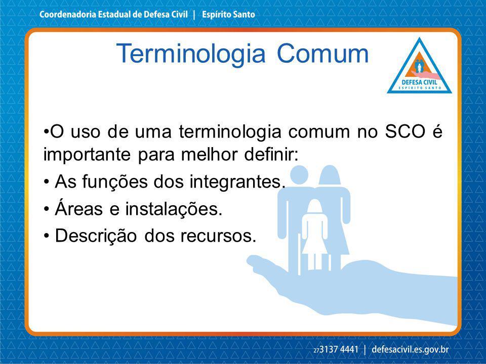 Terminologia Comum O uso de uma terminologia comum no SCO é importante para melhor definir: As funções dos integrantes.