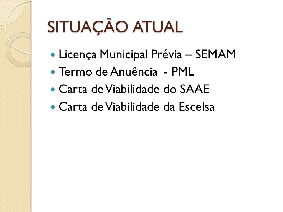 SITUAÇÃO ATUAL Licença Municipal Prévia – SEMAM