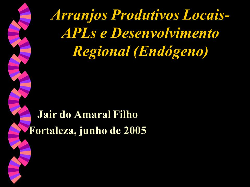 Arranjos Produtivos Locais-APLs e Desenvolvimento Regional (Endógeno)
