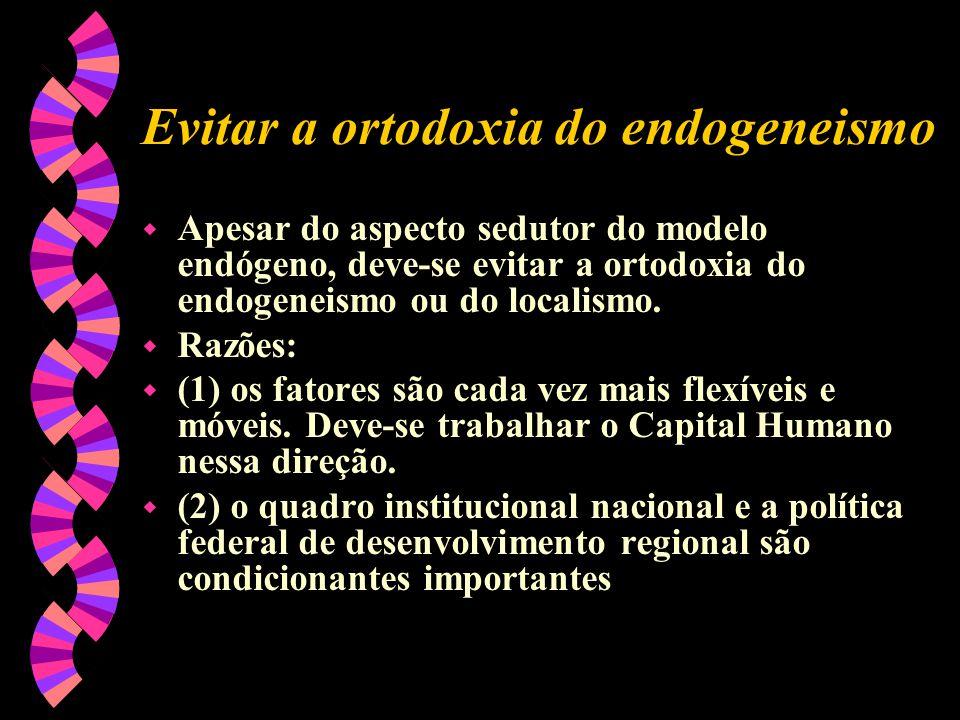 Evitar a ortodoxia do endogeneismo