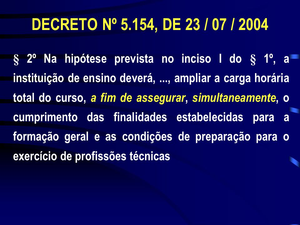 DECRETO Nº 5.154, DE 23 / 07 / 2004