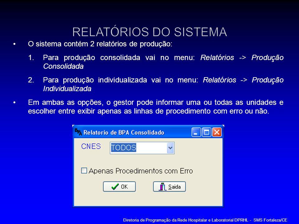 RELATÓRIOS DO SISTEMA O sistema contém 2 relatórios de produção: