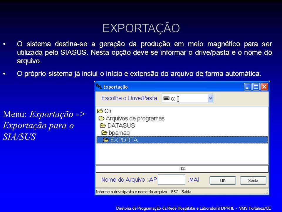 EXPORTAÇÃO Menu: Exportação -> Exportação para o SIA/SUS