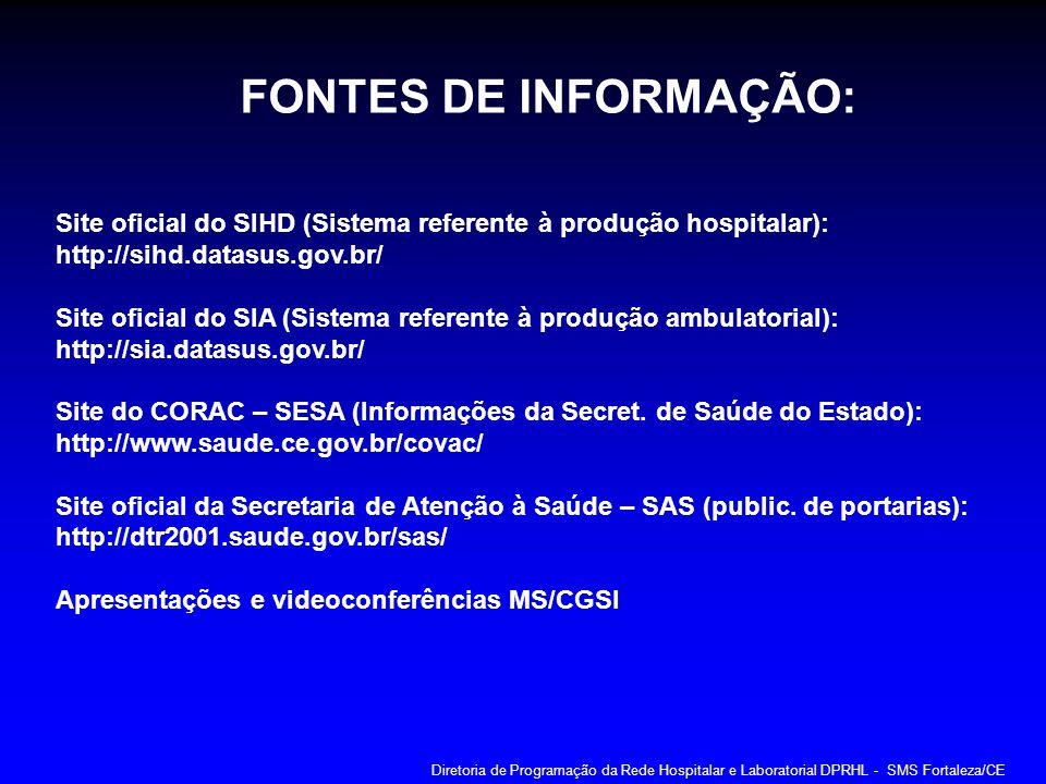 FONTES DE INFORMAÇÃO: Site oficial do SIHD (Sistema referente à produção hospitalar): http://sihd.datasus.gov.br/