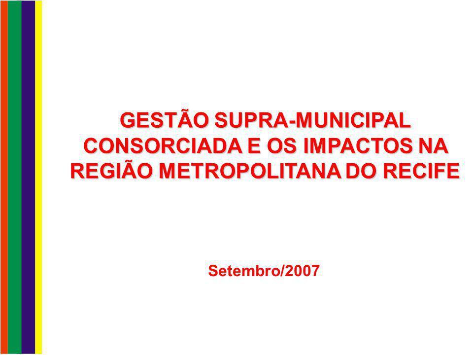 GESTÃO SUPRA-MUNICIPAL CONSORCIADA E OS IMPACTOS NA REGIÃO METROPOLITANA DO RECIFE