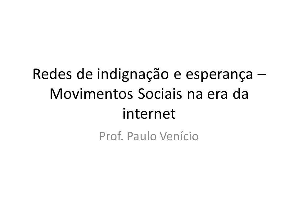 Redes de indignação e esperança – Movimentos Sociais na era da internet