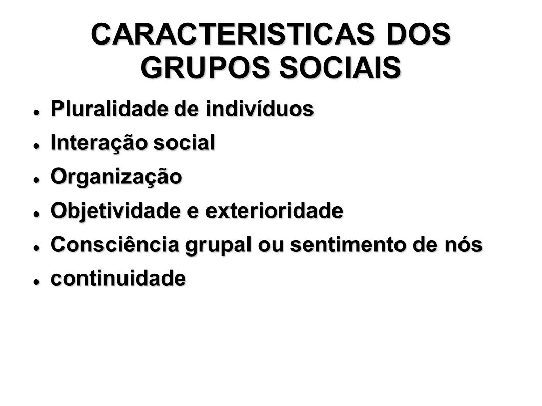 CARACTERISTICAS DOS GRUPOS SOCIAIS