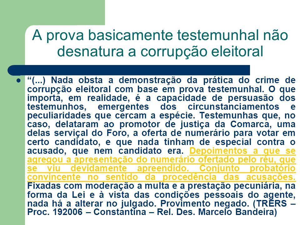 A prova basicamente testemunhal não desnatura a corrupção eleitoral