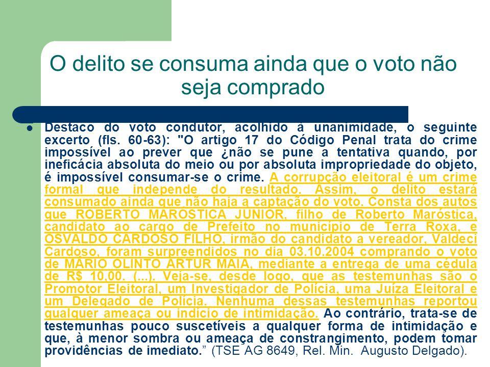 O delito se consuma ainda que o voto não seja comprado