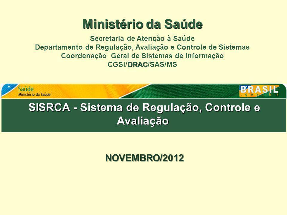 Ministério da Saúde Secretaria de Atenção à Saúde. Departamento de Regulação, Avaliação e Controle de Sistemas.