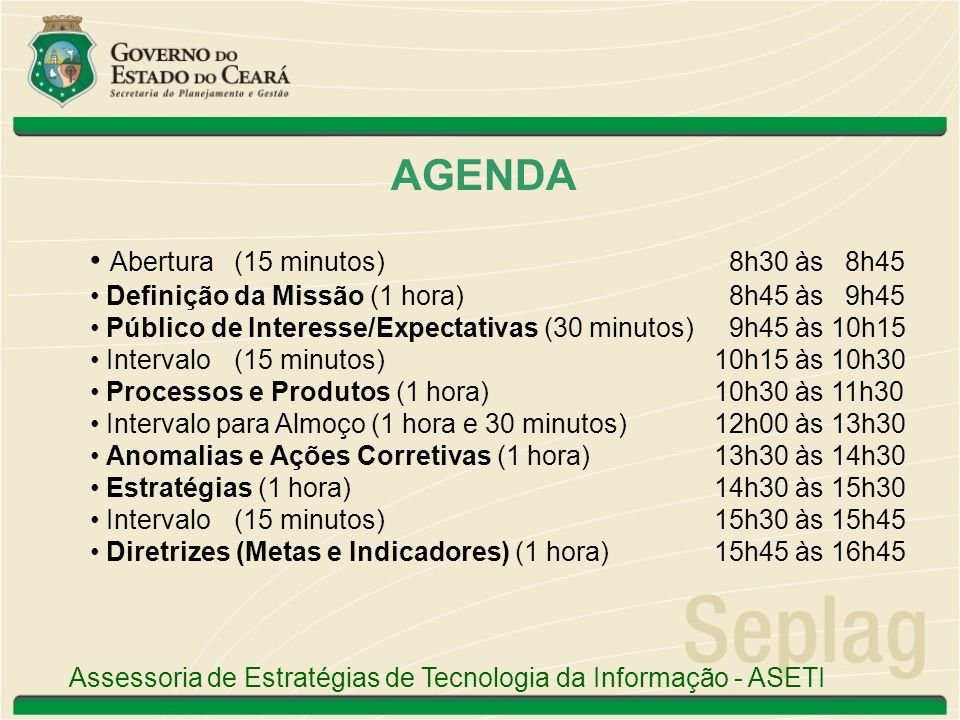 AGENDA Abertura (15 minutos) 8h30 às 8h45