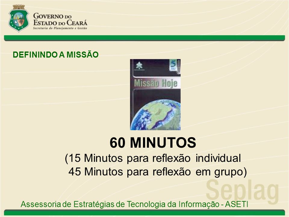 60 MINUTOS (15 Minutos para reflexão individual