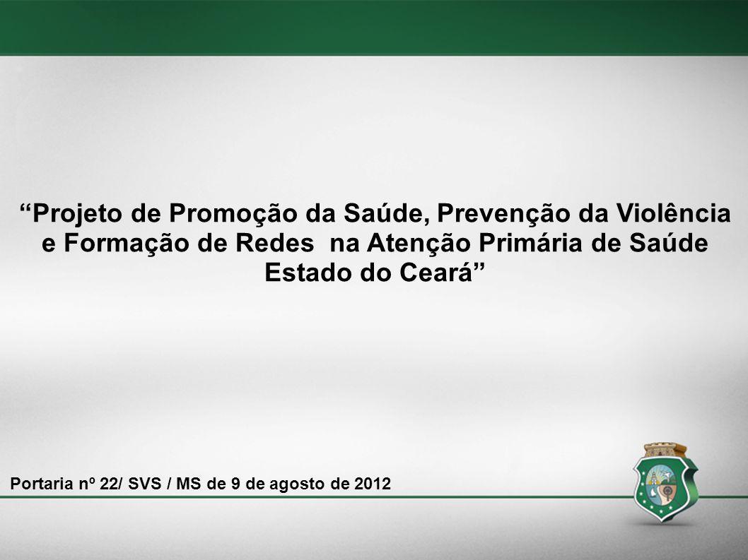 Projeto de Promoção da Saúde, Prevenção da Violência e Formação de Redes na Atenção Primária de Saúde Estado do Ceará
