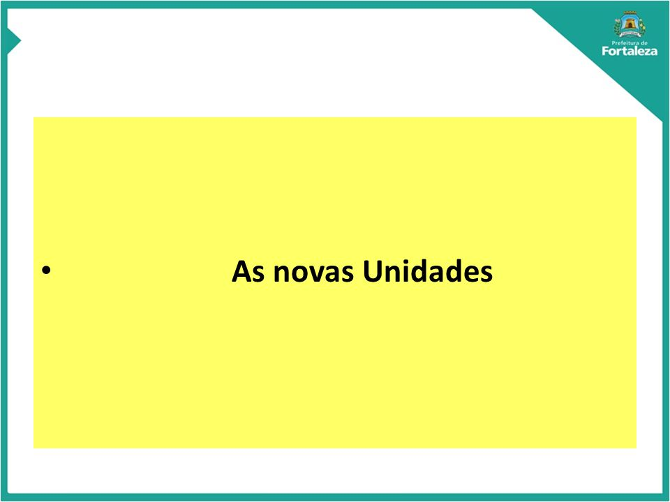 As novas Unidades