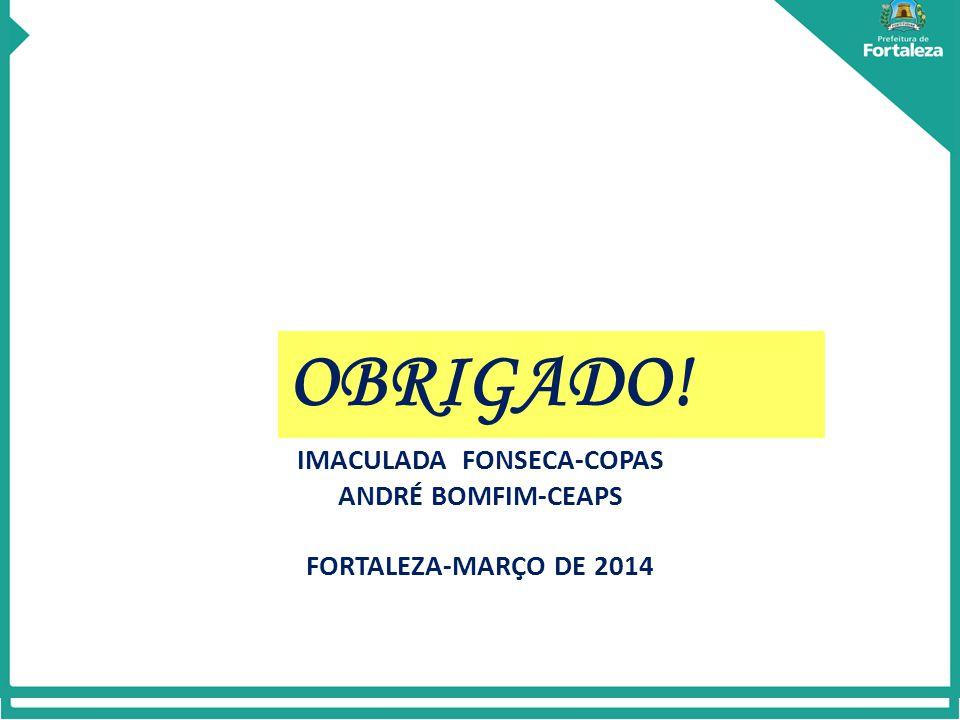 IMACULADA FONSECA-COPAS ANDRÉ BOMFIM-CEAPS FORTALEZA-MARÇO DE 2014