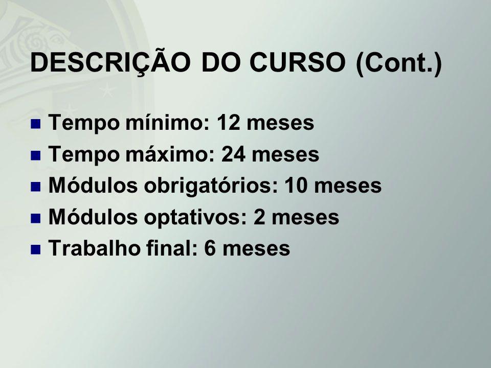 DESCRIÇÃO DO CURSO (Cont.)