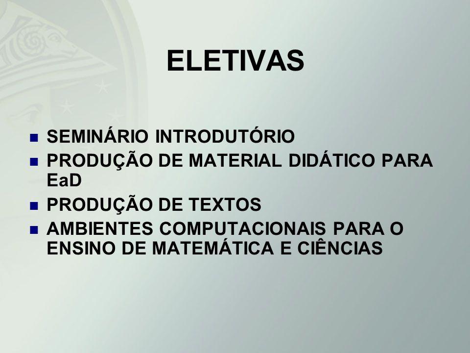 ELETIVAS SEMINÁRIO INTRODUTÓRIO PRODUÇÃO DE MATERIAL DIDÁTICO PARA EaD