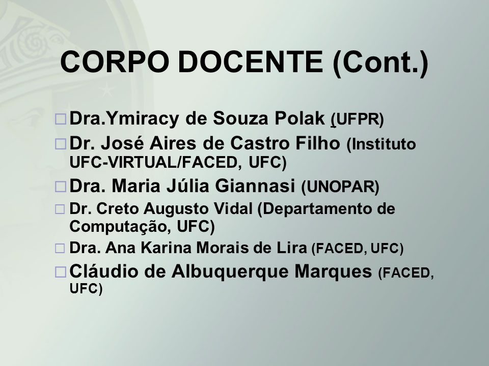 CORPO DOCENTE (Cont.) Dra.Ymiracy de Souza Polak (UFPR)
