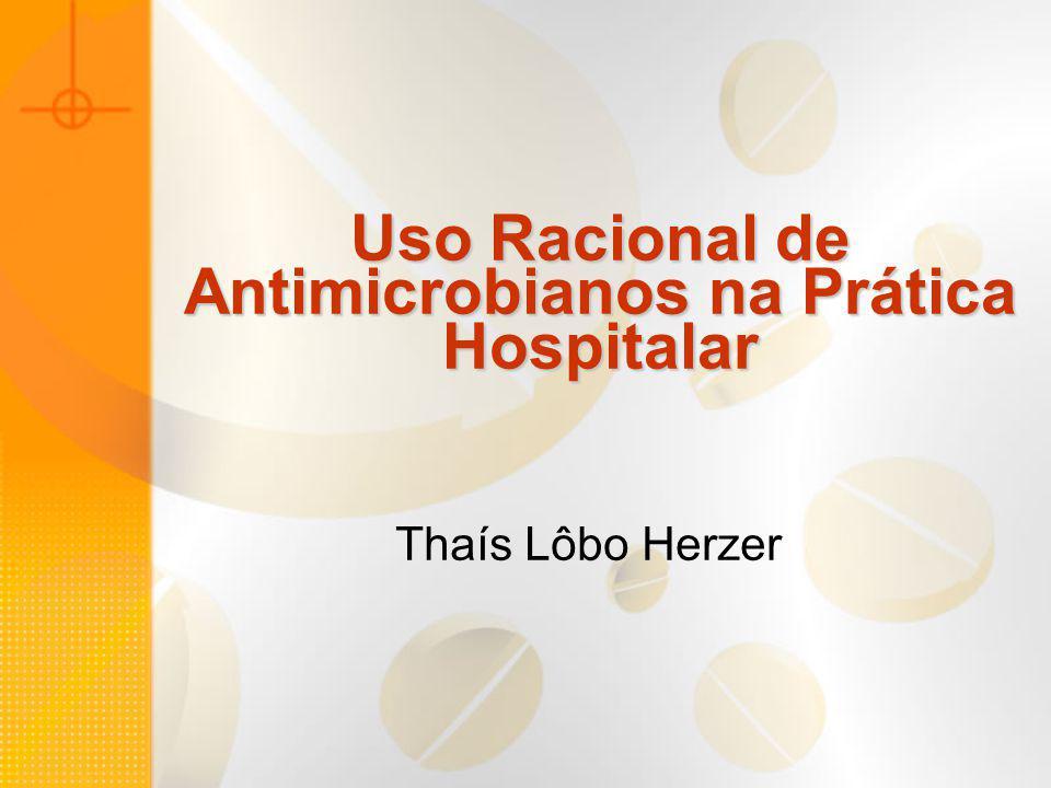 Uso Racional de Antimicrobianos na Prática Hospitalar